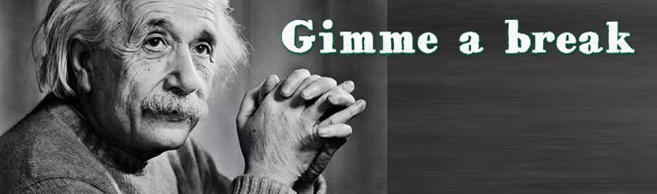 Einstein-gimme-a-break